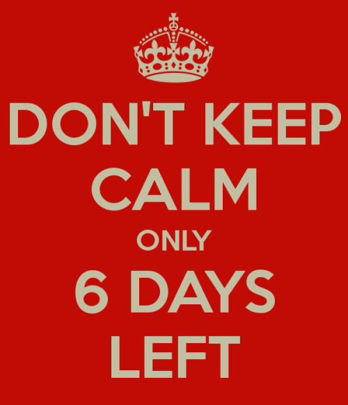 don-t-keep-calm-only-6-days-left